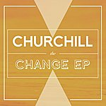 Churchill The Change Ep