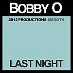 Bobby-O Last Night - Single