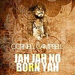 Cornell Campbell Jah Jah No Born Yah
