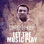 Owen Grey Let The Music Play