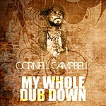 Cornell Campbell My Whole Dub Down