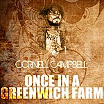 Cornell Campbell Once In A Greenwich Farm