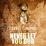 Cornell Campbell Never Let You Dub