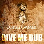 Cornell Campbell Give Me Dub