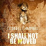 Cornell Campbell I Shall Not Be Moved