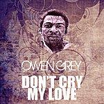 Owen Grey Don't Cry My Love