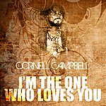 Cornell Campbell I'm The One Who Loves You