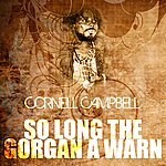Cornell Campbell So Long The Gorgan A Warn