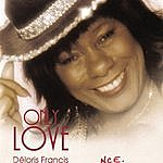 Deloris Francis Only Love