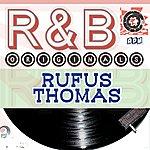 Rufus Thomas Rufus Thomas: R & B Originals