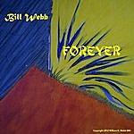Bill Webb Forever