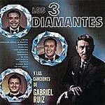 Los Tres Diamantes Los Tres Diamantes Y Las Canciones De Gabriel Ruiz