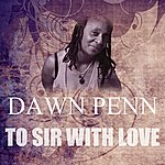 Dawn Penn To Sir With Love