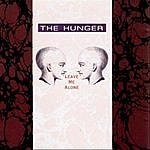 The Hunger Leave Me Alone
