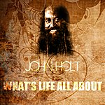 John Holt What's Life All About