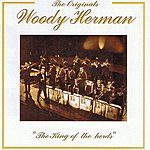 Woody Herman The King Of The Herds
