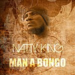 Natty King Man A Bongo (Marcus Garvey Riddim)