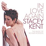 Stacey Kent In Love Again (The Music Of Richard Rodgers)