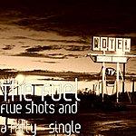 Fuel Five Shots And A Fatty - Single