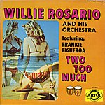 Willie Rosario Two Too Much!