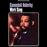 Cannonball Adderley Work Song