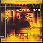 Wave In Head I Began To Hope