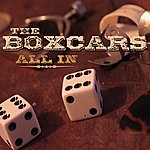 The Boxcars All In