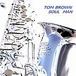 Tom Brown Soul Man