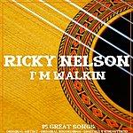 Rick Nelson I'm Walkin (83 Original Songs)