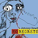 Johnny Dowd No Regrets