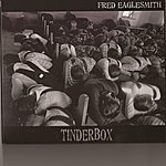 Fred Eaglesmith Tinderbox