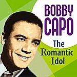 Bobby Capo The Romantic Idol