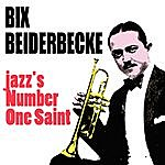 Bix Beiderbecke Jazz's Number One Saint