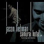 Jason Liebman The Samurai Hotel (Feat. Matt Kanelos)