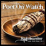 Poet On Watch Sageburner: Urban World Music, Vol. 1