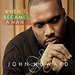 John Howard When I Became A Man