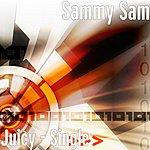 Sammy Sam Juicy - Single