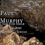Paul Murphy Band I Saw Him Smile (Feat. Sharon Murphy) - Single