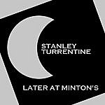 Stanley Turrentine Later At Minton's