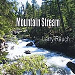 Larry Rauch Mountain Stream