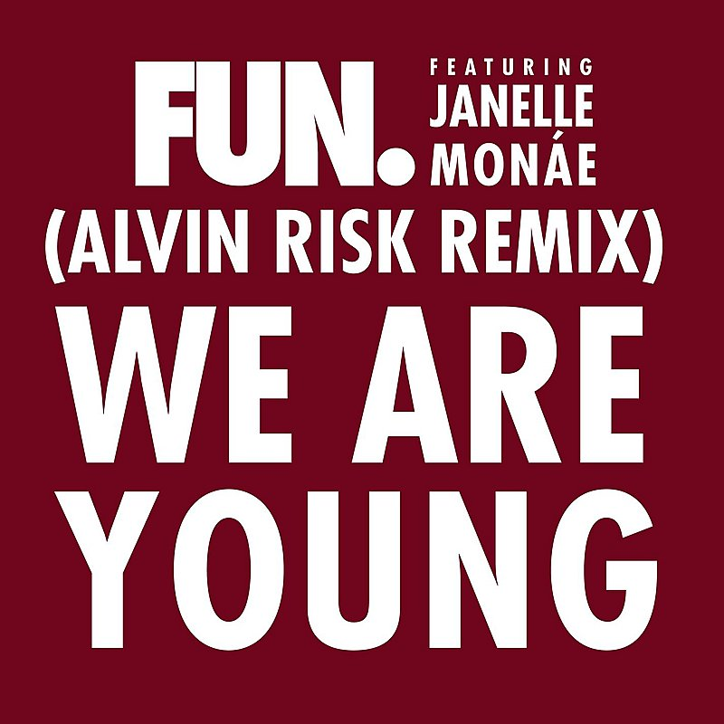 Cover Art: We Are Young (Feat. Janelle Monáe) [Alvin Risk Remix]