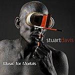 Stuart Davis Music For Mortals