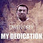 Owen Grey My Dedication