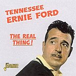 Tennessee Ernie Ford The Real Thing!