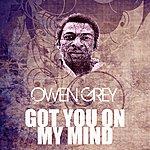 Owen Grey Got You On My Mind
