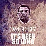 Owen Grey It's Been So Long