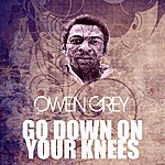 Owen Grey Go Down On Your Knees