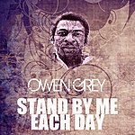 Owen Grey Stand By Me Each Day