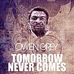 Owen Grey Tomorrow Never Comes