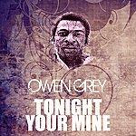 Owen Grey Tonight Your Mine